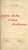 Fleury Lavallée - Petites études d'âmes chrétiennes.