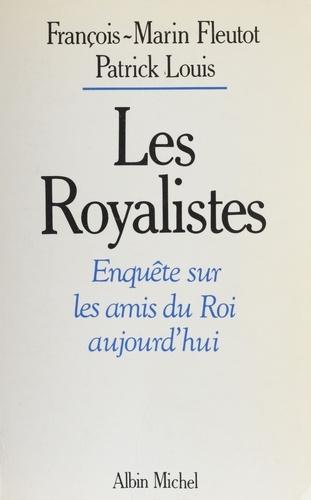 Les Royalistes. Enquête sur les amis du roi aujourd'hui