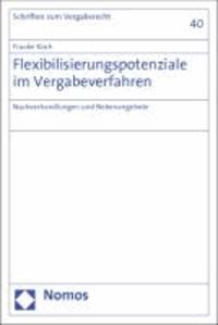 Flexibilisierungspotenziale im Vergabeverfahren - Nachverhandlungen und Nebenangebote.