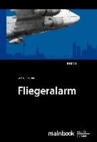 Fliegeralarm - Ein Frankfurt-Krimi.