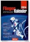 FliegerKalender 2014 - Internationales Jahrbuch der Luft- und Raumfahrt.