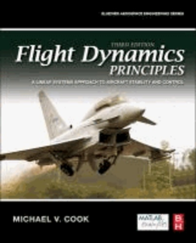 Flight Dynamics Principles - A Linear Systems Approach to Aircraft Stability and Control.