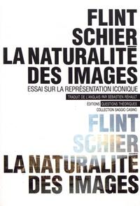 Flint Schier - La naturalité des images - Essai sur la représentation iconique.
