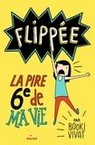 Booki Vivat - Flippée, Tome 01 - La pire 6e de ma vie.