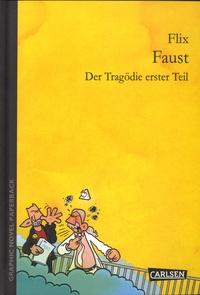 Flix et Johann Wolfgang von Goethe - Faust - Der Tragödie erster Teil.