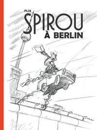 Flix - Le Spirou de...  : Spirou à Berlin - Edition spéciale.