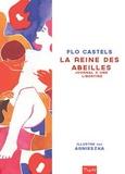 Flo Castels et  Agnieszka - La reine des abeilles - Journal d'un libertine.