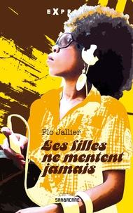 Flo Jallier - Les filles ne mentent jamais.
