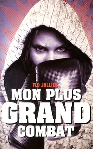 Flo Jallier - Mon plus grand combat.