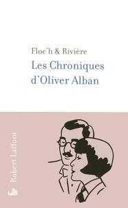 Floc'h et  Rivière - Les Chroniques d'Oliver Alban - Diary of an Ironist.