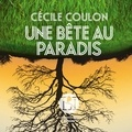 Flor Lurienne et Cécile Coulon - Une bête au paradis.