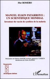 Flor Romero - Manuel Elkin patarroyo : un scientifique mondial - Inventeur du vaccin de synthèse de la malaria.