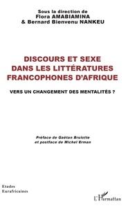 Flora Amabiamina et Bernard Bienvenu Nankeu - Discours et sexe dans les littératures francophones d'Afrique - Vers un changement des mentalités ?.