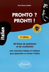 Flora Barou-Lachkar - Pronto ? Pronti ! - 40 fiches de grammaire et de vocabulaire avec exercices simples et ludiques pour apprendre ou réviser l'italien.
