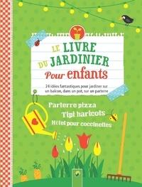 Le livre du jardinier pour enfants- 24 idées fantastiques pour jardiner sur un balcon, dans un pot, sur un parterre - Flora Becker | Showmesound.org