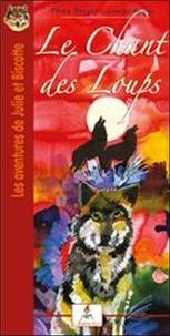 Flora Berger - Les aventures de Julie et Biscotte  : Le Chant des Loups.