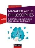 Flora Bernard - Manager avec les philosophes - 6 pratiques pour mieux être et agir au travail.