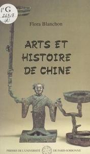 Flora Blanchon - Arts et histoire de Chine - Tome 1, Des origines de la Royauté aux débuts de l'Empire.