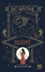 Flora Boukri - De l'autre côté du mythe  : Ariadné.