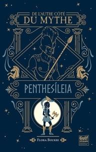 Flora Boukri - De l'autre côté du mythe  : Penthesíleia.