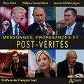 Flora Chen et Philippe Lemarchand - Mensonges, propagandes et post-vérités.