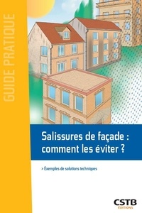 Flora Genel - Salissures de façades : comment les éviter ? - Exemples de solutions techniques.
