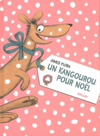 Flora James - Un kangourou pour Noël.