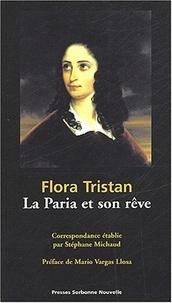 Flora Tristan - Flora Tristan : La Paria et son rêve. - 2ème édition.