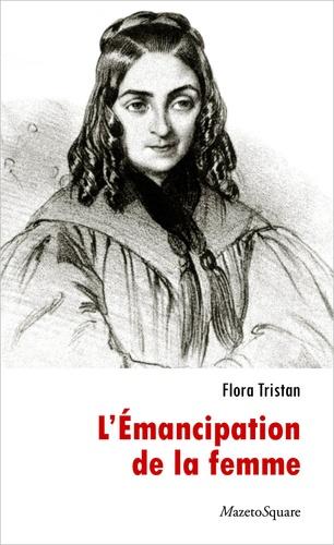 L'émancipation de la femme. Ou Le testament de la paria