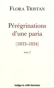 Flora Tristan - Pérégrinations d'une paria (1833-1834) - Tome 2.