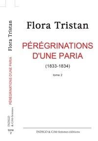 Flora Tristan - Pérégrinations d'une paria - Tome 2.