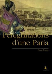 Flora Tristan - Pérégrinations d'une Paria.