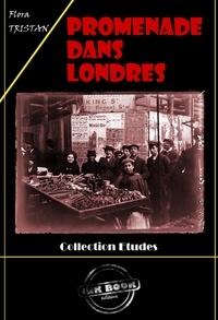 Flora Tristan - Promenade dans Londres - édition intégrale.