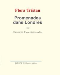 Flora Tristan - Promenades dans Londres - L'Aristocratie et les prolétaires Anglais (1840).