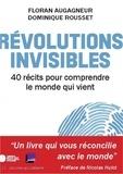 Floran Augagneur et Dominique Rousset - Révolutions invisibles - 40 récits pour comprendre le monde qui vient.