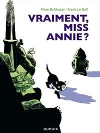 Flore Balthazar et Frank Le Gall - Vraiment, Miss Annie ?.