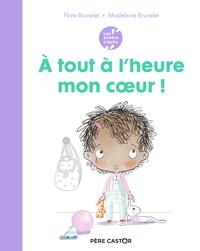 Flore Brunelet et Madeleine Brunelet - A tout à l'heure mon coeur !.