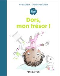 Flore Brunelet et Madeleine Brunelet - Les années crèche  : Dors, mon trésor!.