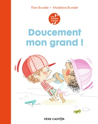 Flore Brunelet et Madeleine Brunelet - Doucement mon grand !.