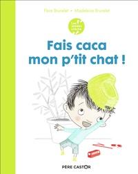 Flore Brunelet et Madeleine Brunelet - Fais caca mon p'tit chat !.