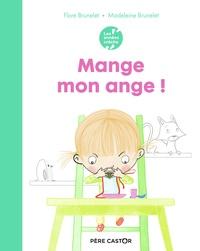 Flore Brunelet et Madeleine Brunelet - Mange mon ange !.