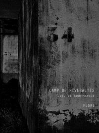 Flore - Camp de Rivesaltes - Lieu de souffrance.
