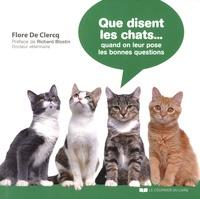 Flore de Clercq - Que disent les chats... - Quand on leur pose les bonnes questions ?.