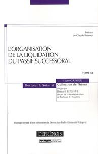 Flore Gasnier - L'organisation de la liquidation du passif successoral.