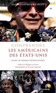 Les 20 premières heures de téléchargement d'un ebook Comprendre les américains des Etats-Unis  - Guide de voyage interculturel 9782360135431 par Flore Geffroy-Kearley (French Edition)