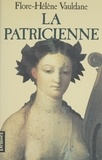 Flore-Hélène Vauldane - La Patricienne.