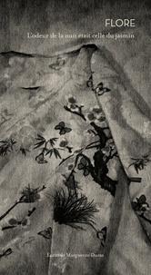 Flore et Marguerite Duras - L'odeur de la nuit était celle du jasmin.