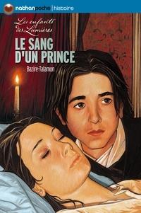 Flore Talamon et Jean-Christophe Lerouge - POCHES NATHAN  : Le sang d'un prince - Série : Les Enfants des Lumières.