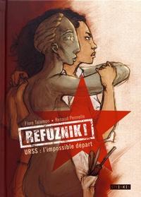 Flore Talamon et Renaud Pennelle - Refuznik ! - URSS : l'impossible départ.