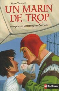 Flore Talamon - Un marin de trop - Voyage avec Christophe Colomb.